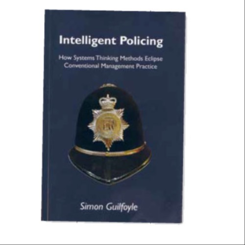 Intelligent policing*This issue, CRJ reviews a book that looks at how a systems-based approach could make lasting improvements to the UK police service – and others – in order to leave a positive legacy for the future